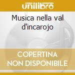 Musica nella val d'incarojo cd musicale di Societa'filarmonica