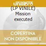 (LP VINILE) Mission executed lp vinile di Target