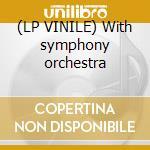 (LP VINILE) With symphony orchestra lp vinile di Modern jazz quartet