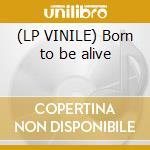 (LP VINILE) Born to be alive lp vinile di Patrick Hernandez