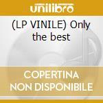 (LP VINILE) Only the best lp vinile di Artisti Vari