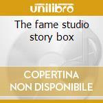 The fame studio story box cd musicale di Artisti Vari