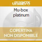 Mu-box platinum cd musicale di Mu-box