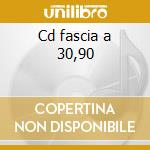 Cd fascia a 30,90 cd musicale di Artisti Vari
