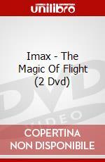 IMAX. The Magic of Flight film in dvd di Greg MacGillivray