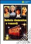 Sabato Domenica E Venerdi' dvd