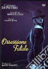 Ossessione Fatale dvd