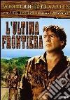L' Ultima Frontiera  dvd