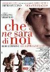 Che Ne Sara' Di Noi dvd