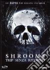shrooms trip senza ritorno