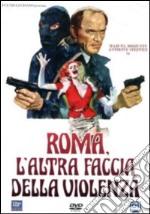 Roma L'Altra Faccia Della Violenza film in dvd di Marino Girolami
