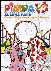 Pimpa. Al luna park dvd