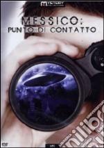 Messico - Punto Di Contatto film in dvd