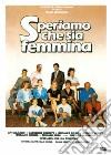 Speriamo Che Sia Femmina dvd