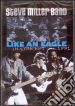 Steve Miller Band. Like an Eagle. In Concert 1991 film in dvd
