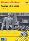 Il Tenente Sheridan  - Vacanze Col Gangster dvd