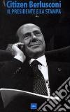 Cairola, Andrea. Gray, Susan. - Citizen Berlusconi. Il Presidente E La Stampa. Dvd. dvd