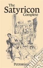 The Satyricon — Complete  . E-book. Formato EPUB ebook