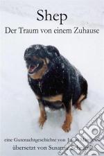 Shep - Der Traum Von Einem Zuhause. E-book. Formato EPUB ebook