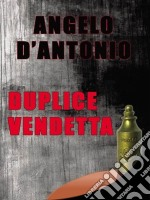 Duplice vendetta. E-book. Formato EPUB ebook