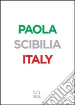 Paola Scibilia Italy. E-book. Formato Mobipocket ebook