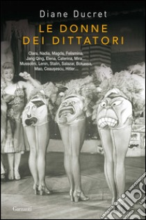 Le donne dei dittatori. E-book. Formato PDF ebook di Diane Ducret