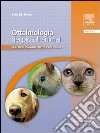 Oftalmologia dei piccoli animali. Percorsi diagnostici e casi clinici. E-book. Formato EPUB
