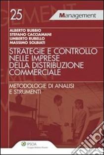 Strategia e controllo nelle imprese della distribuzione commerciale. Metodologia di analisi e strumenti. E-book. Formato EPUB ebook di Alberto Bubbio