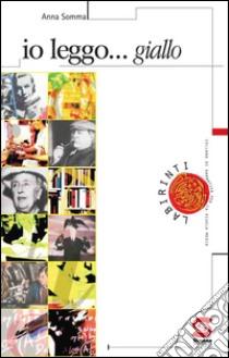 Io leggo giallo. Per le Scuole. E-book. Formato PDF ebook di Anna Somma