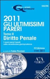 Gli ultimissimi pareri 2011: Diritto penale. E-book. Formato PDF ebook