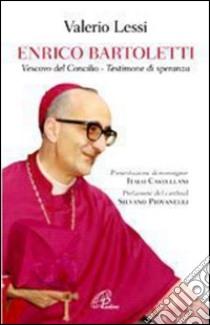 Enrico Bartoletti. Vescovo del Concilio - Testimone di speranza. E-book. Formato EPUB ebook di Valerio Lessi