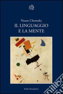 Il linguaggio e la mente. E-book. Formato EPUB ebook di Noam Chomsky