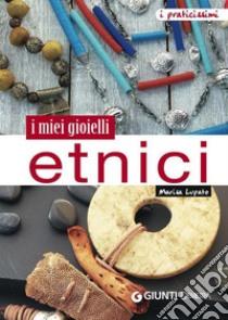 I miei gioielli etnici. E-book. Formato PDF ebook di Marisa Lupato