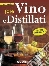 Fare vino e distillati. E-book. Formato EPUB