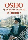 Quell'oscuro intervallo � l'amore. E-book. Formato EPUB