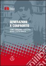 Generazioni a confrontoCome cambiano i percorsi di vita verso l'età adulta. E-book. Formato PDF ebook