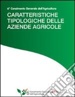 Caratteristiche tipologiche delle aziende agricole6° Censimento Generale dell'Agricoltura. E-book. Formato PDF ebook
