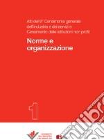 Norme e organizzazioneAtti del 9° Censimento dell'industria e dei servizi e Censimento delle istituzioni non profit - 1. E-book. Formato PDF ebook