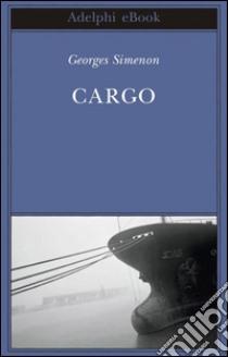 Cargo. E-book. Formato EPUB ebook di Georges Simenon