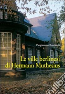 Le ville berlinesi di Hermann Muthesius. E-book. Formato EPUB ebook di Piergiacomo Bucciarelli