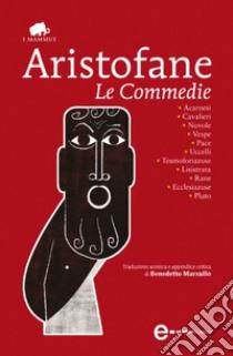 Le commedie. E-book. Formato Mobipocket ebook di Aristofane