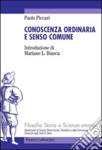 Conoscenza ordinaria e senso comune. E-book. Formato PDF ebook di Paolo Piccari