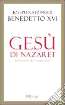 Gesù di Nazaret. Dal battesimo alla trasfigurazione. E-book. Formato PDF ebook di Joseph Ratzinger