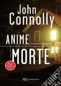 Anime morte. E-book. Formato EPUB ebook di John Connolly