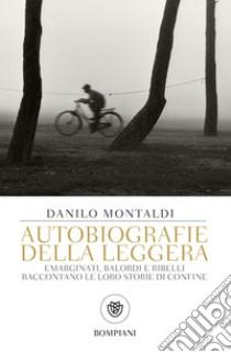 Autobiografie della leggera. E-book. Formato EPUB ebook di Danilo Montaldi