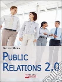 Public relations 2.0. E-book. Formato EPUB ebook di Davide Mura