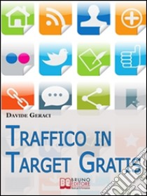Traffico in target gratis. E-book. Formato EPUB ebook di Davide Geraci