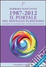 1997-2012. Il portale del risveglio planetario. E-book. Formato EPUB ebook