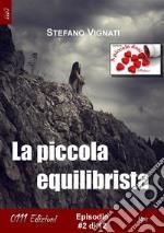 La piccola equilibrista. E-book. Formato EPUB ebook