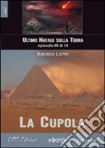 La Cupola - L'ultimo Natale sulla Terra ep. #8 di 10. E-book. Formato EPUB ebook